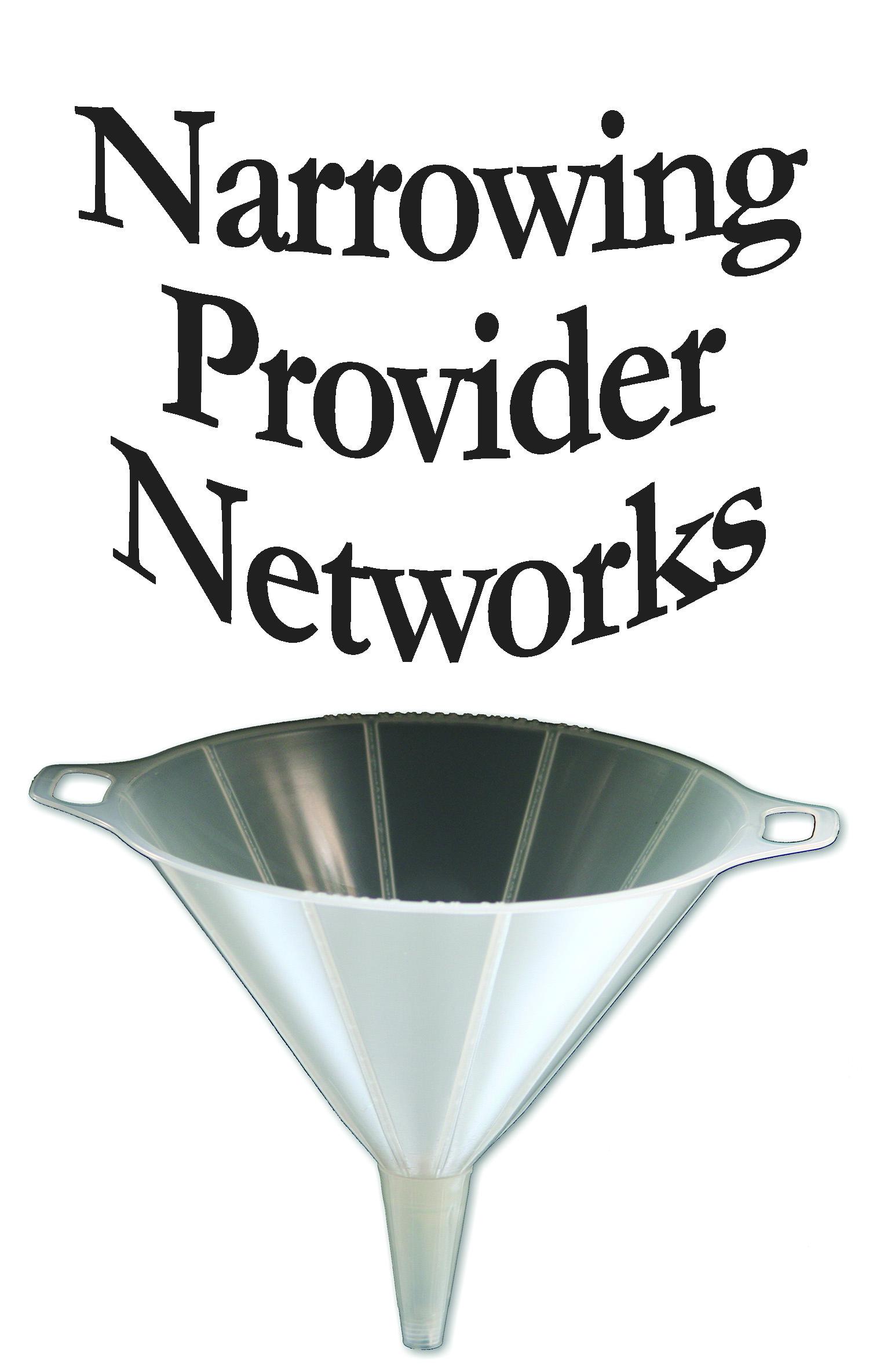 narrowingprovidernetworks